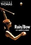 Rain/Bow - Arc après la pluie