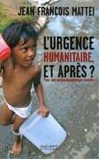 L'Urgence humanitaire, et après ?