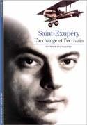 Saint-Exupéry, l'archange et l'écrivain