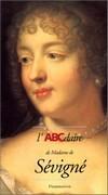 L'ABCdédaire de Madame de Sévigné et le grand siècle