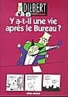 Dilbert : Y a-t-il une vie après le bureau ?