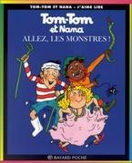 Tom-Tom et Nana -  Allez les monstres !