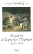 Napoléon et la guerre d'Espagne 1808-1814