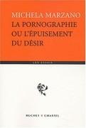 La Pornographie et l'épuisement du désir