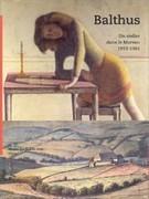 Balthus : un atelier dans le Morvan, 1953-1961