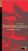 10 ans de littérature(s) en 200 livres