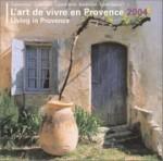 Calendrier 2004 - L'Art de vivre en Provence