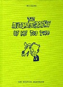 The Autobiography of Me too Two