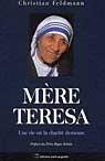 Mère Teresa. Une vie où la charité demeure