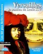 Versailles : la passion de Louis XIV