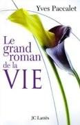 Le Grand Roman de la vie