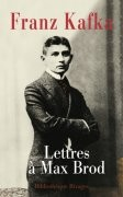 Lettres à Max Brod