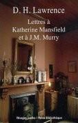 Lettres à Katherine Mansfield et à J. M. Murry