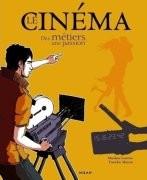 Le Cinéma. Des métiers, une passion