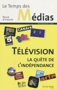 Télévision, la quête de l'indépendance