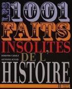 Les 1.001 Faits insolites de l'Histoire