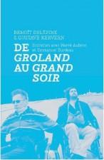 Benoît Delépine et Gustave Kervern, de Groland au Grand soir
