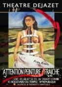 Attention Peinture toujours Fraîche