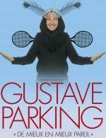 Gustave Parking : De mieux en mieux pareil