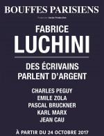 Fabrice Luchini - Des écrivains parlent d'argent