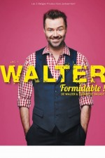Walter - Formidable !