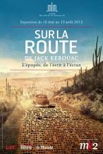 Sur la route de Jack Kerouac : l'épopée, de l'ecrit a l'ecran