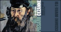 EXPOSITION CEZANNE ET PISSARRO 1865-1885 MUSEE D'ORSAY