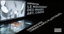 EXPOSITION LE MOUVEMENT DES IMAGES, ART, CINEMA A BEAUBOURG
