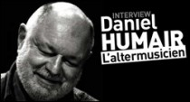 INTERVIEW DE DANIEL HUMAIR