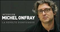 INTERVIEW DE MICHEL ONFRAY