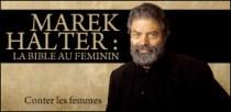 MAREK HALTER : LA BIBLE AU FEMININ