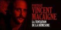 PORTRAIT DE VINCENT MACAIGNE
