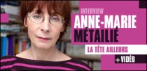 INTERVIEW D'ANNE-MARIE METAILIE