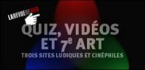 QUIZ, VIDEOS ET 7e ART