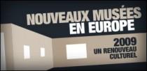NOUVEAUX MUSEES EN EUROPE