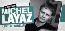 INTERVIEW DE MICHEL LAYAZ