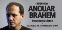 INTERVIEW DE ANOUAR BRAHEM