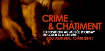 EXPOSITION CRIME ET CHATIMENT AU MUSEE D'ORSAY