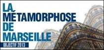 LA MÉTAMORPHOSE DE MARSEILLE