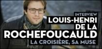 INTERVIEW DE LOUIS-HENRI DE LA ROCHEFOUCAULD
