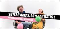 SOYEZ SYMPAS, SOYEZ ARTISTES !