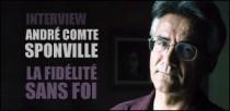 INTERVIEW D'ANDRÉ COMTE-SPONVILLE