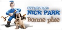 INTERVIEW DE NICK PARK