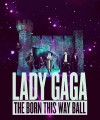 Lady Gaga : The Born this Way Ball