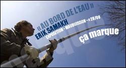 EXPOSITION 'AU BORD DE L'EAU' - ERIK SAMAKH A MAUBUISSON