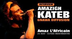 INTERVIEW DE AMAZIGH KATEB - GNAWA DIFFUSION