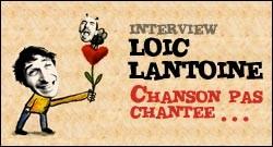 INTERVIEW DE LOIC LANTOINE