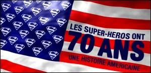 LES SUPER-HEROS ONT 70 ANS