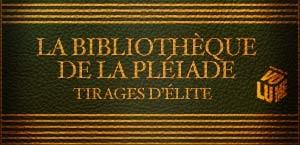 LA BIBLIOTHEQUE DE LA PLEIADE