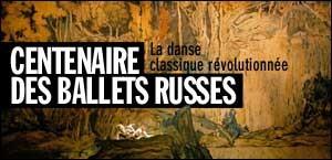 CENTENAIRE DES BALLETS RUSSES